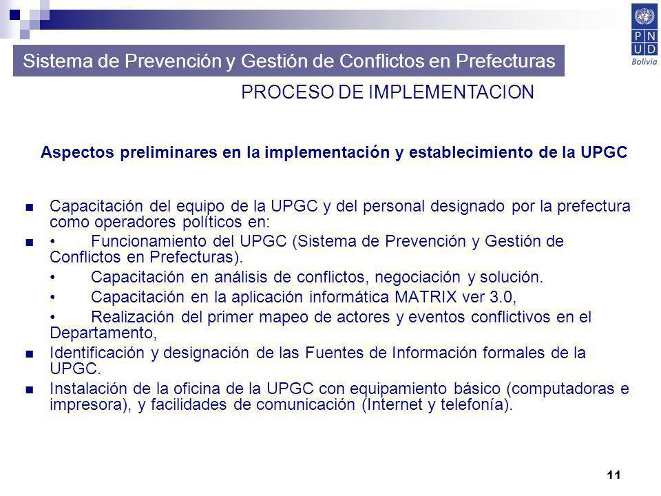 11 Capacitación del equipo de la UPGC y del personal designado por la prefectura como operadores políticos en: Funcionamiento del UPGC (Sistema de Pre