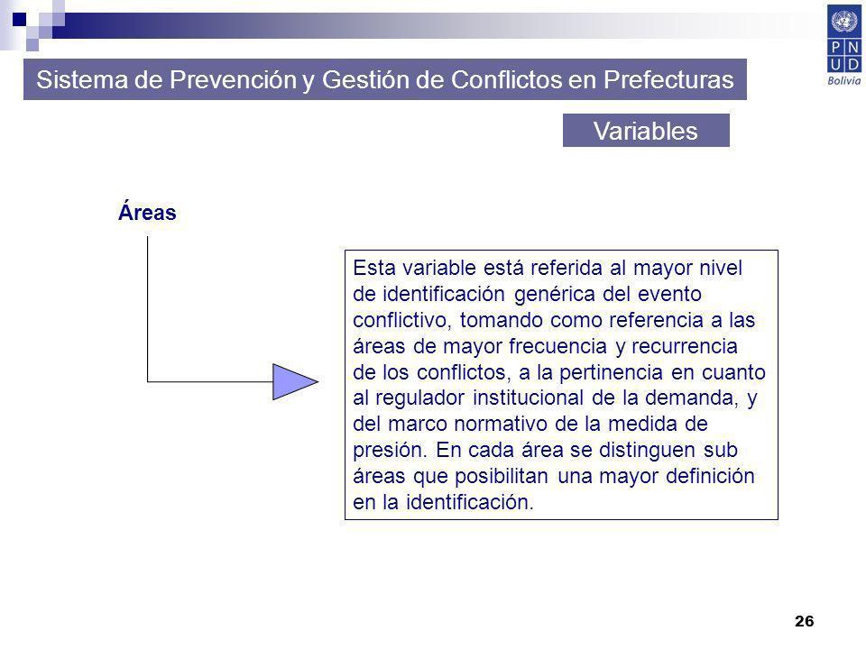 26 Sistema de Prevención y Gestión de Conflictos en Prefecturas Variables Esta variable está referida al mayor nivel de identificación genérica del ev