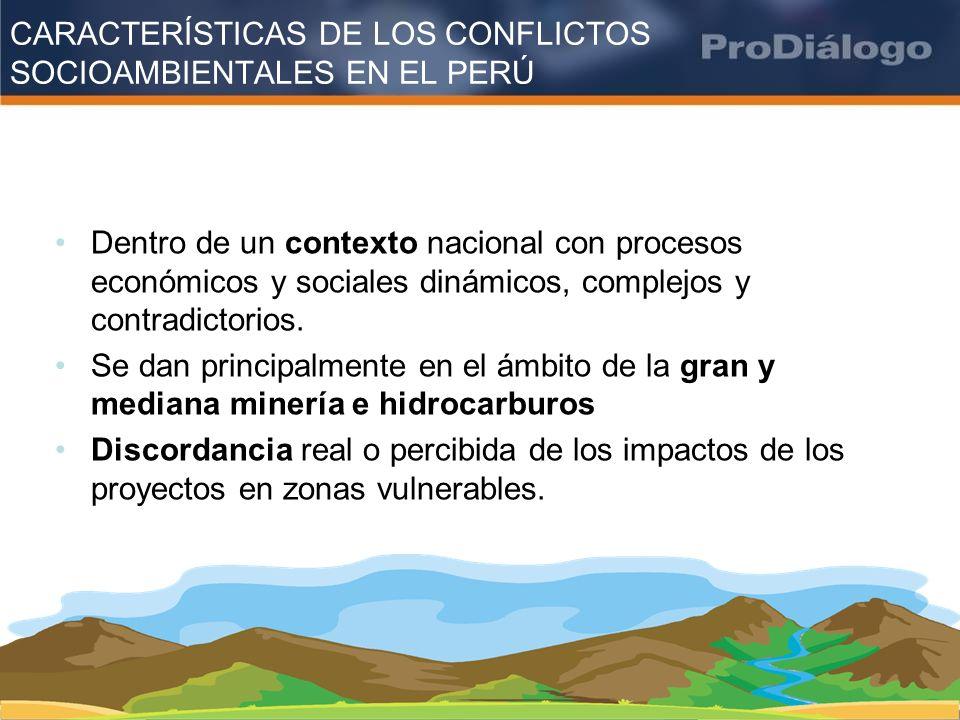 CARACTERÍSTICAS DE LOS CONFLICTOS SOCIOAMBIENTALES EN EL PERÚ Dentro de un contexto nacional con procesos económicos y sociales dinámicos, complejos y