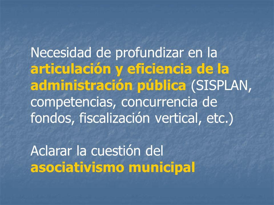 Necesidad de profundizar en la articulación y eficiencia de la administración pública (SISPLAN, competencias, concurrencia de fondos, fiscalización ve