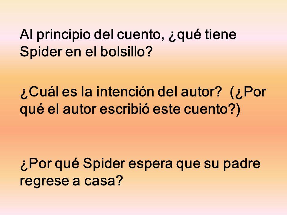 Al principio del cuento, ¿qué tiene Spider en el bolsillo.