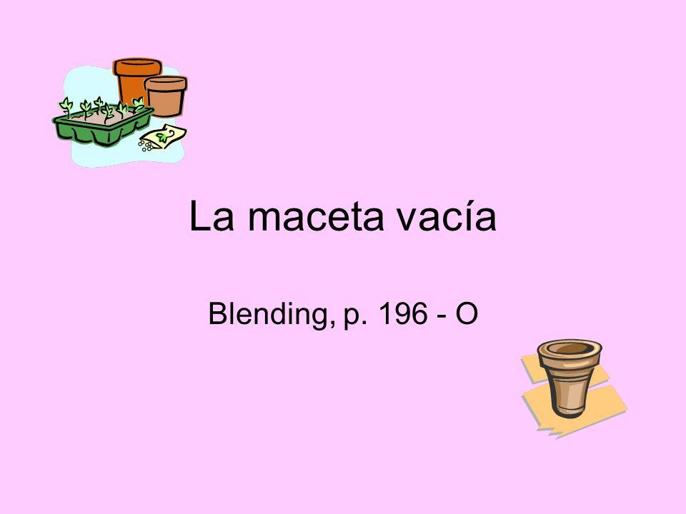 La maceta vacía Blending, p. 196 - O