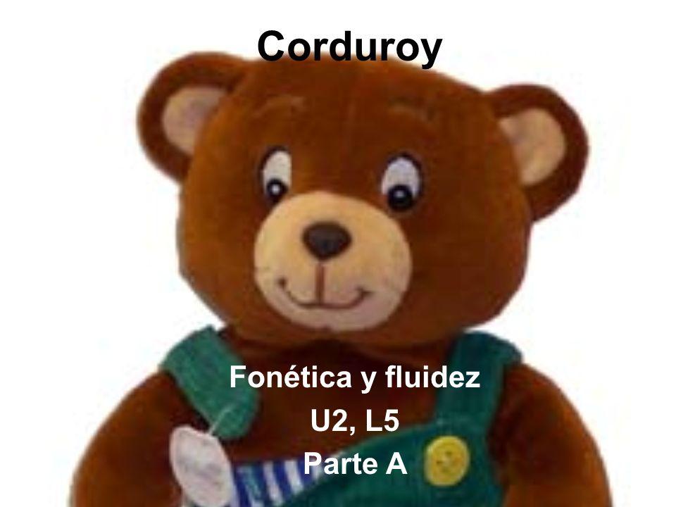 Corduroy Fonética y fluidez U2, L5 Parte A