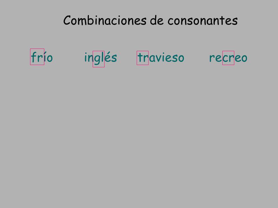 Combinaciones de consonantes fríoingléstraviesorecreo