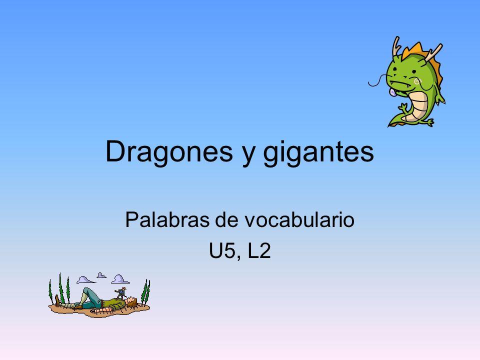 Dragones y gigantes Palabras de vocabulario U5, L2
