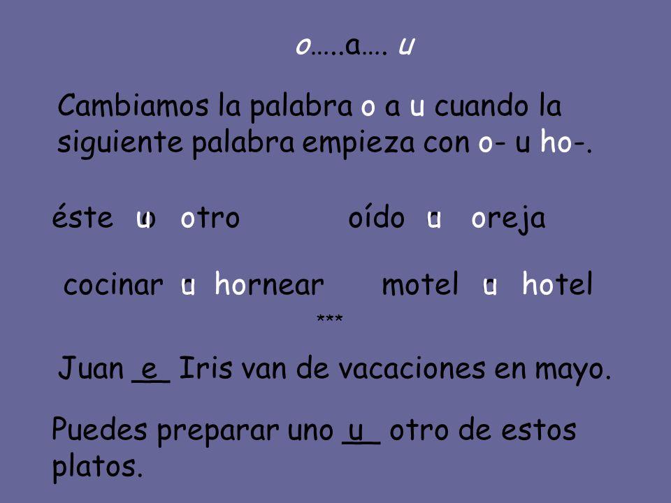 Combinaciones de consonantes ch clgl tr pr pl __an__eta ex__año a__etado __adiador