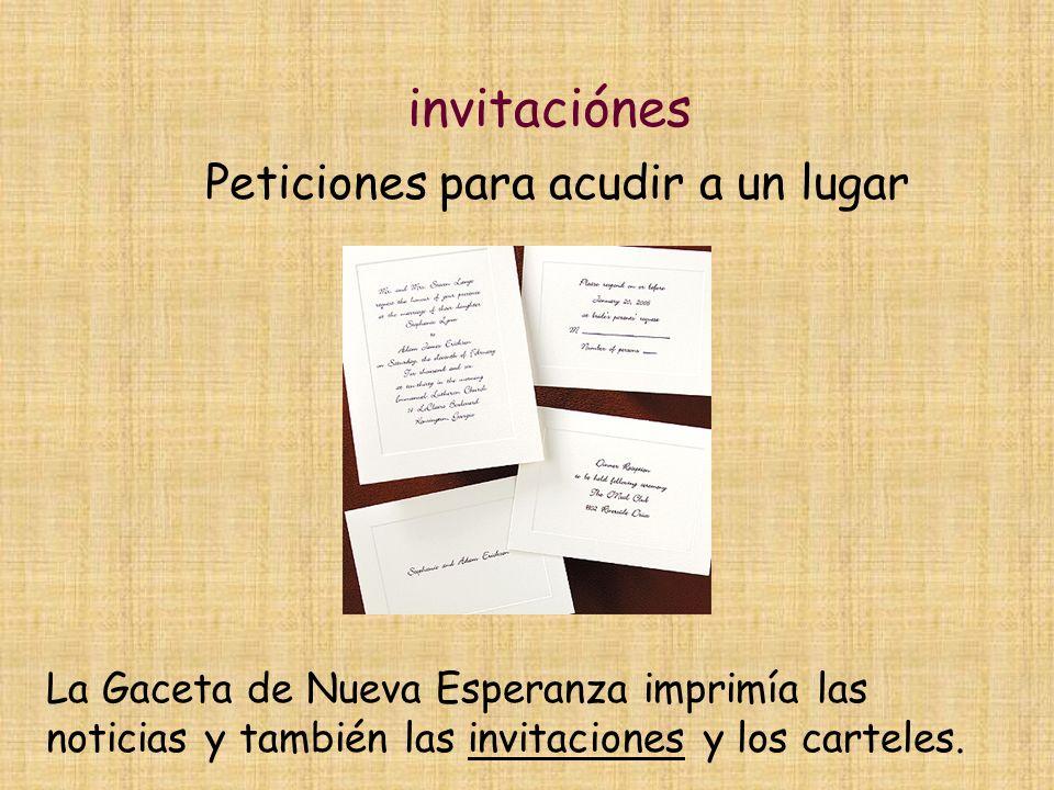 invitaciónes Peticiones para acudir a un lugar La Gaceta de Nueva Esperanza imprimía las noticias y también las invitaciones y los carteles.
