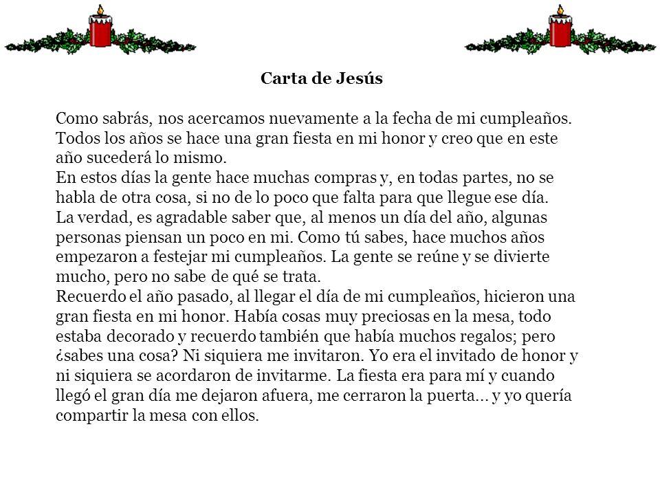 Carta de Jesús Como sabrás, nos acercamos nuevamente a la fecha de mi cumpleaños. Todos los años se hace una gran fiesta en mi honor y creo que en est