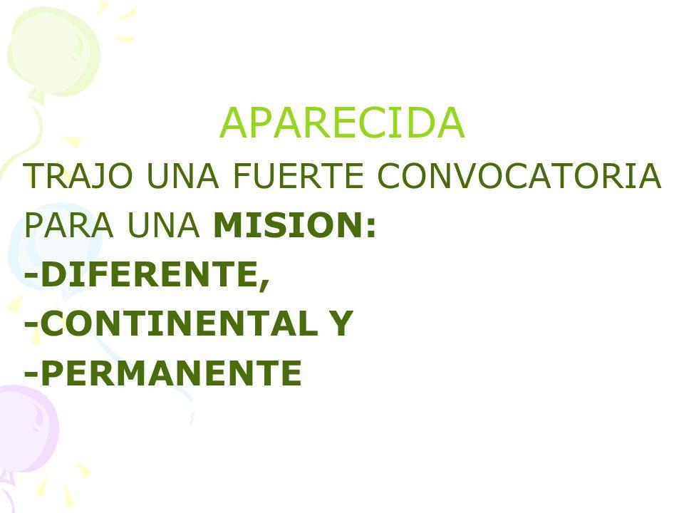 APARECIDA TRAJO UNA FUERTE CONVOCATORIA PARA UNA MISION: -DIFERENTE, -CONTINENTAL Y -PERMANENTE