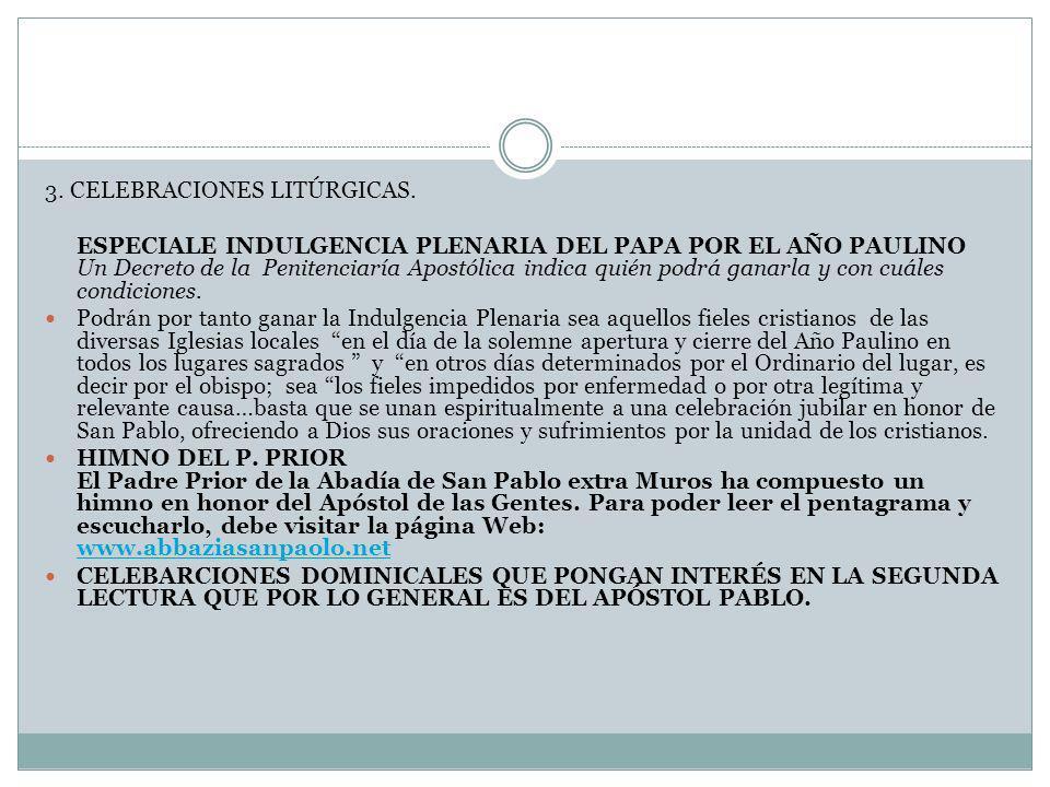 3. CELEBRACIONES LITÚRGICAS. ESPECIALE INDULGENCIA PLENARIA DEL PAPA POR EL AÑO PAULINO Un Decreto de la Penitenciaría Apostólica indica quién podrá g