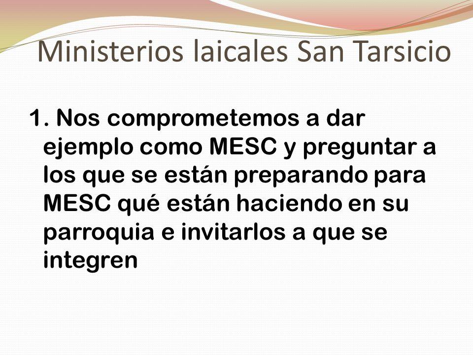 Ministerios laicales San Tarsicio 1. Nos comprometemos a dar ejemplo como MESC y preguntar a los que se están preparando para MESC qué están haciendo