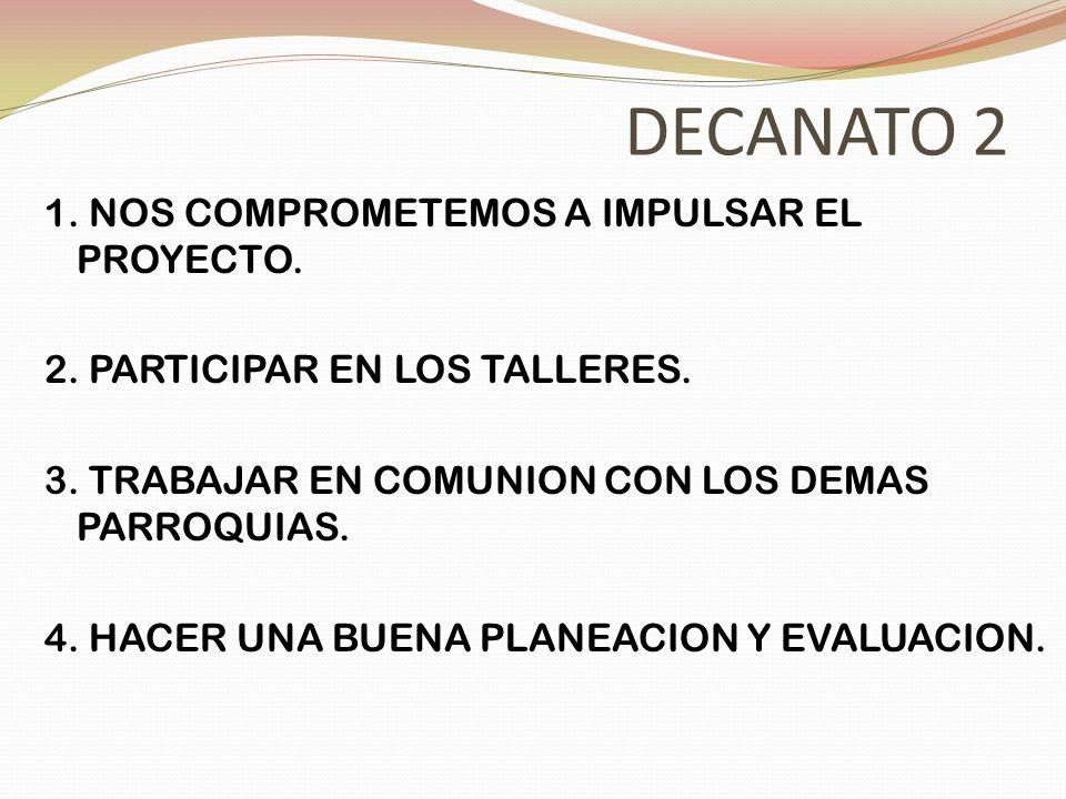 DECANATO 2 5.HACER EQUIPO EN EL DECANATO DE COMUNION Y CONVIVENCIA.