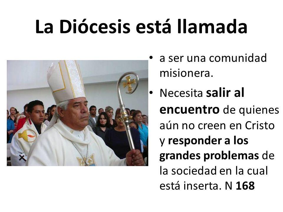 La Diócesis está llamada a ser una comunidad misionera. Necesita salir al encuentro de quienes aún no creen en Cristo y responder a los grandes proble