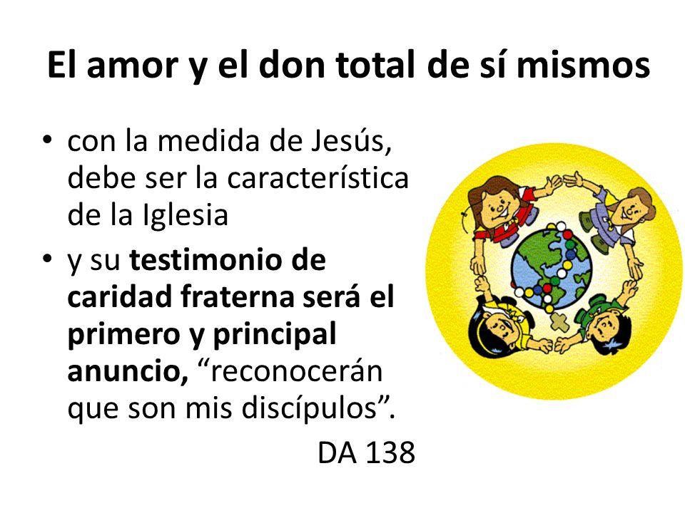 El amor y el don total de sí mismos con la medida de Jesús, debe ser la característica de la Iglesia y su testimonio de caridad fraterna será el prime