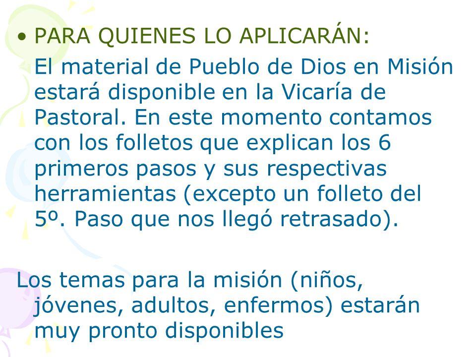 PARA QUIENES LO APLICARÁN: El material de Pueblo de Dios en Misión estará disponible en la Vicaría de Pastoral.