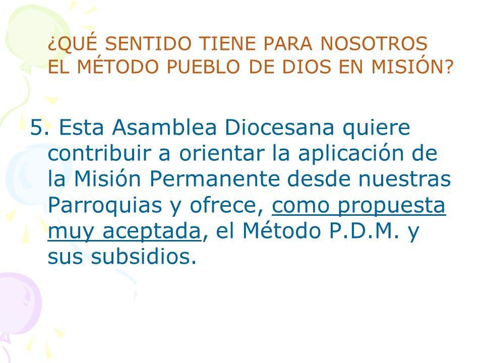 ¿QUÉ SENTIDO TIENE PARA NOSOTROS EL MÉTODO PUEBLO DE DIOS EN MISIÓN.