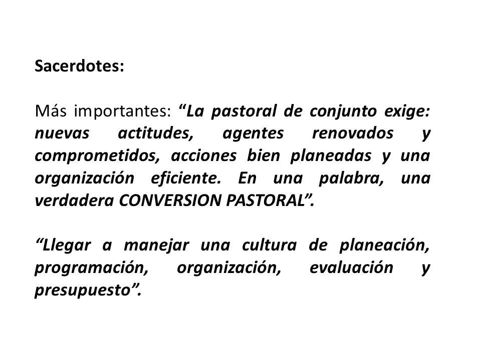 Pastoral Vocacional: Más importante: Lograr la unificación de criterios, como expresión de nuestra Pastoral de conjunto.