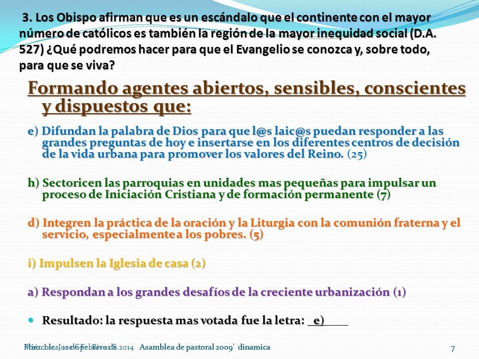 7Pbro. Lic. Jose Gpe. Rivas S.Asamblea de pastoral 2009' dinamica7Miércoles, 12 de Febrero de 2014Asamblea de pastoral 2009' dinamica7 3. Los Obispo a