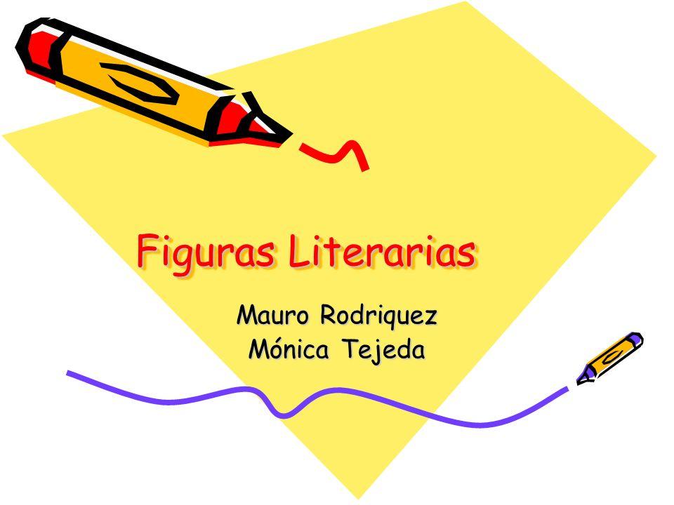 Figuras Literarias Mauro Rodriquez Mónica Tejeda