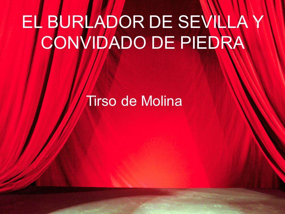 EL BURLADOR DE SEVILLA Y CONVIDADO DE PIEDRA Tirso de Molina