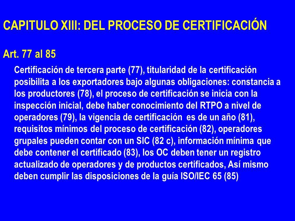 CAPITULO XIII: DEL PROCESO DE CERTIFICACIÓN Art. 77 al 85 Certificación de tercera parte (77), titularidad de la certificación posibilita a los export