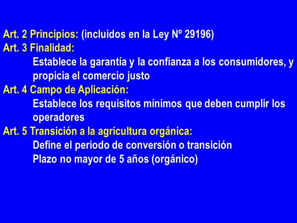 Art. 2 Principios: (incluidos en la Ley Nº 29196) Art. 3 Finalidad: Establece la garantía y la confianza a los consumidores, y propicia el comercio ju