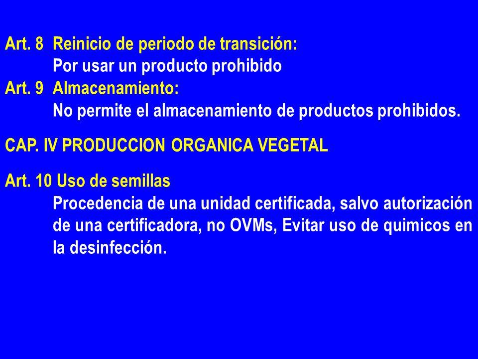 Art. 8 Reinicio de periodo de transición: Por usar un producto prohibido Art. 9 Almacenamiento: No permite el almacenamiento de productos prohibidos.