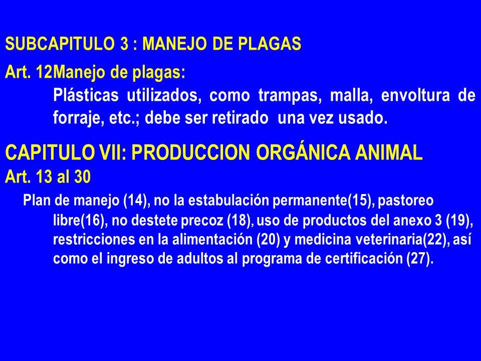 CAPITULO VII: PRODUCCION ORGÁNICA ANIMAL Art.