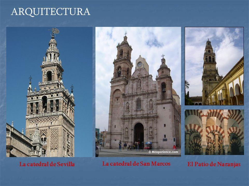 ARQUITECTURA La catedral de Sevilla La catedral de San Marcos El Patio de Naranjas