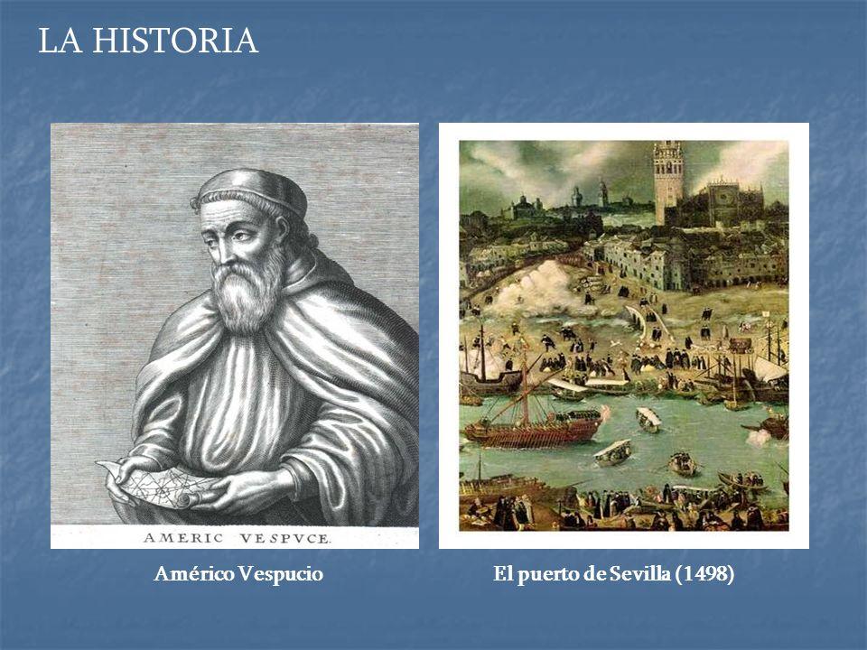LA HISTORIA Américo VespucioEl puerto de Sevilla (1498)