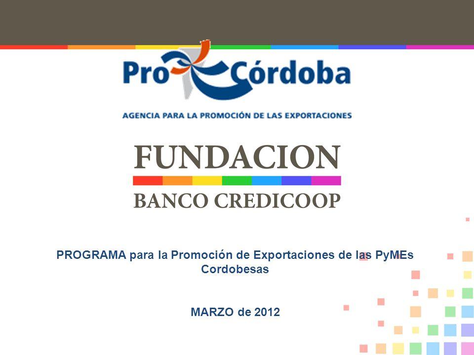1 PROGRAMA para la Promoción de Exportaciones de las PyMEs Cordobesas MARZO de 2012