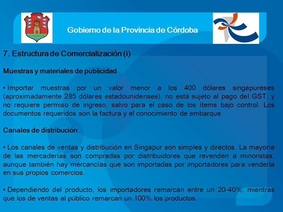 Gobierno de la Provincia de Córdoba 7. Estructura de Comercialización (i) Muestras y materiales de publicidad Importar muestras por un valor menor a l