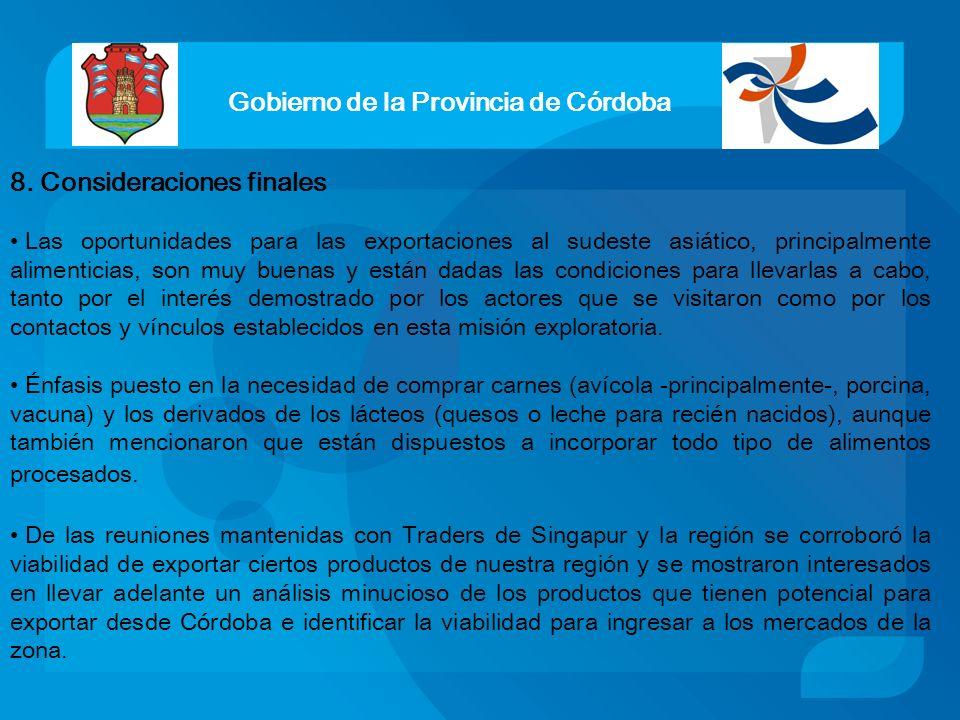 Gobierno de la Provincia de Córdoba 8. Consideraciones finales Las oportunidades para las exportaciones al sudeste asiático, principalmente alimentici