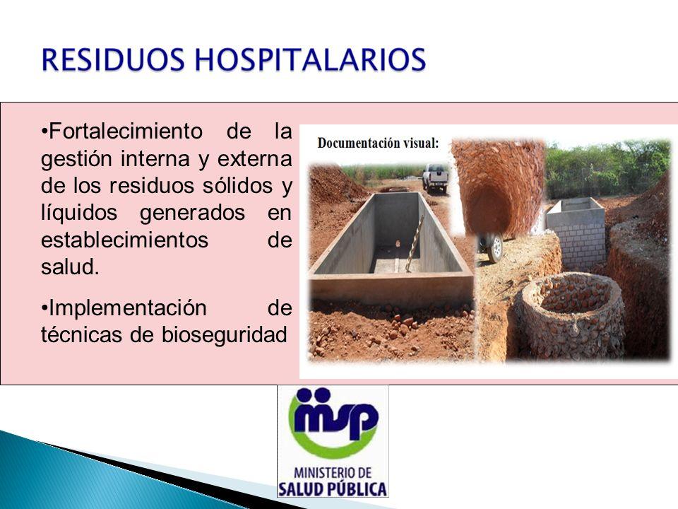 Fortalecimiento de la gestión interna y externa de los residuos sólidos y líquidos generados en establecimientos de salud.