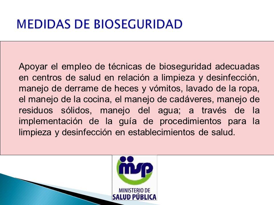 Apoyar el empleo de técnicas de bioseguridad adecuadas en centros de salud en relación a limpieza y desinfección, manejo de derrame de heces y vómitos