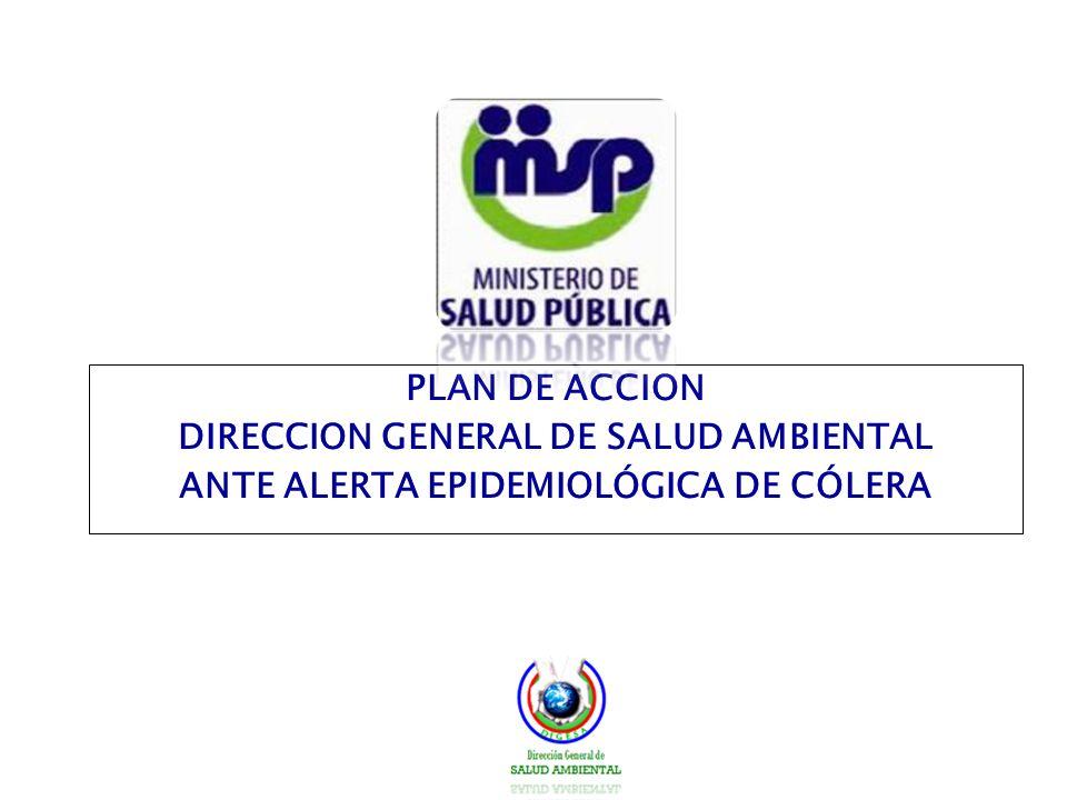 PLAN DE ACCION DIRECCION GENERAL DE SALUD AMBIENTAL ANTE ALERTA EPIDEMIOLÓGICA DE CÓLERA