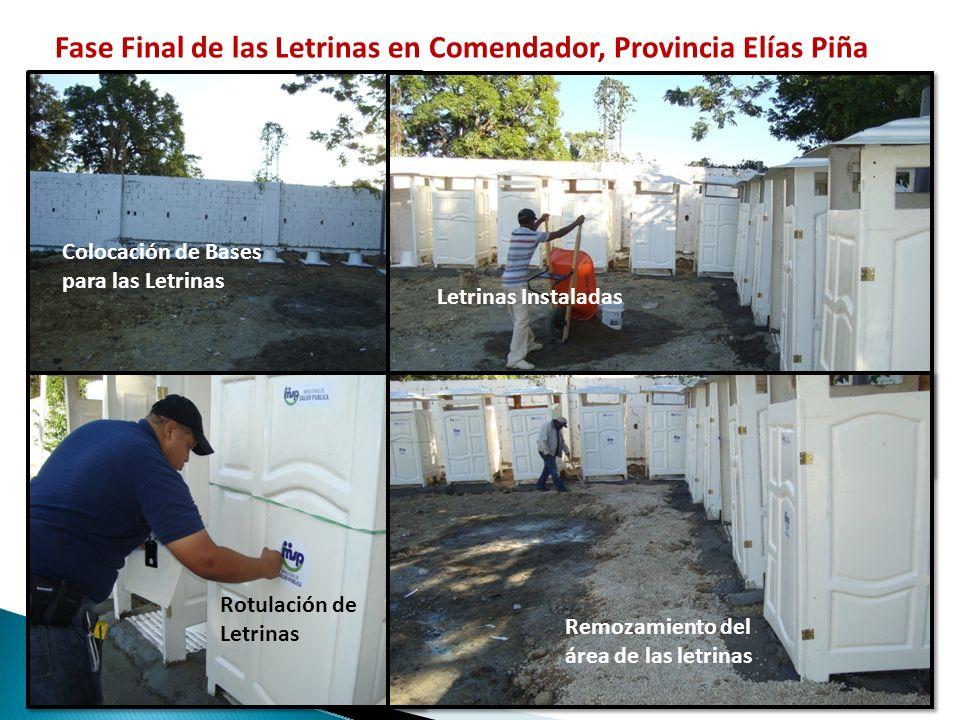 Colocación de Bases para las Letrinas Letrinas Instaladas Rotulación de Letrinas Remozamiento del área de las letrinas Fase Final de las Letrinas en C