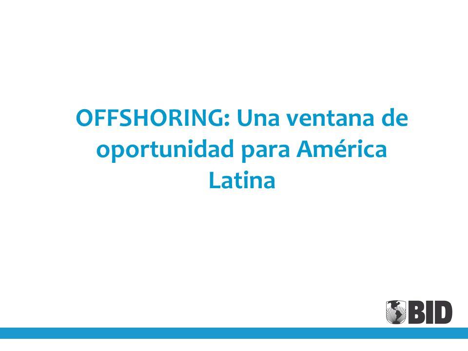 OFFSHORING: Una ventana de oportunidad para América Latina