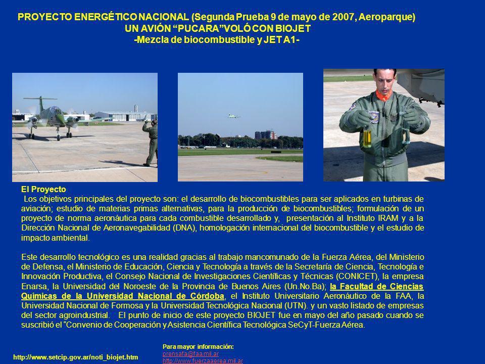 http://www.setcip.gov.ar/noti_biojet.htm Para mayor información: prensafa@faa.mil.ar http://www.fuerzaaerea.mil.ar El Proyecto Los objetivos principal