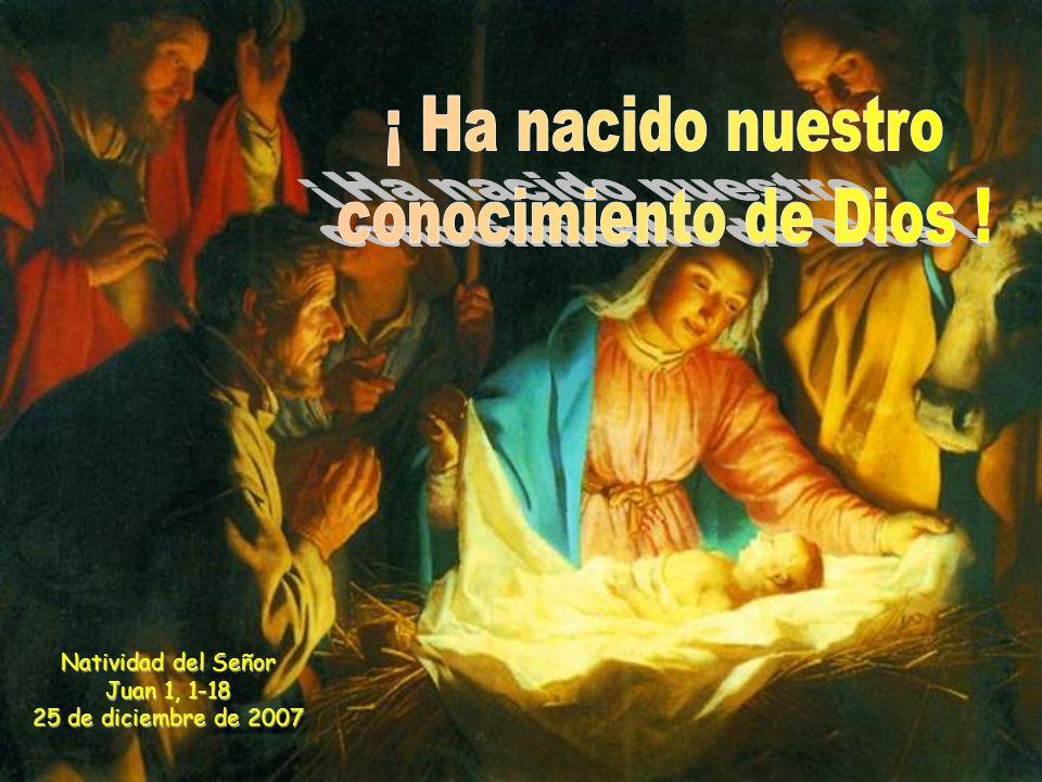 Natividad del Señor Juan 1, 1-18 25 de diciembre de 2007