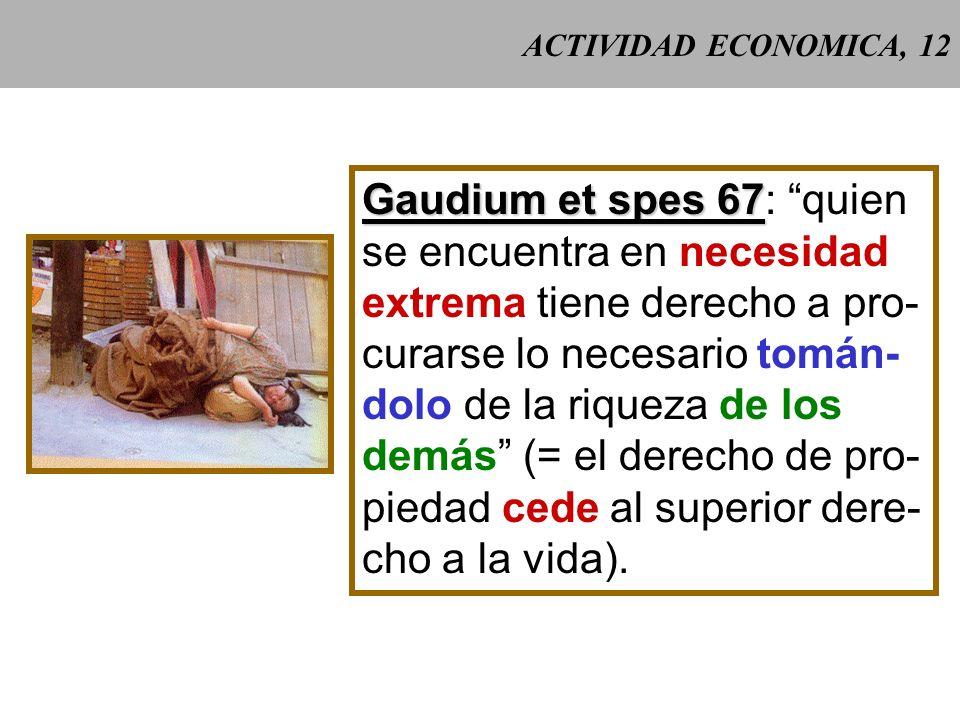 ACTIVIDAD ECONOMICA, 11 CCE 2443 CCE 2443: Dios bendice a los que ayudan a los pobres y reprueba a los que se niegan a hacerlo: fundamentado en el Eva