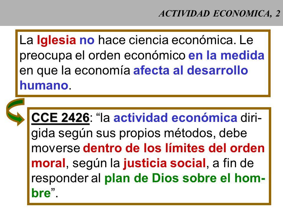 ACTIVIDAD ECONOMICA, 2 La Iglesia no hace ciencia económica.