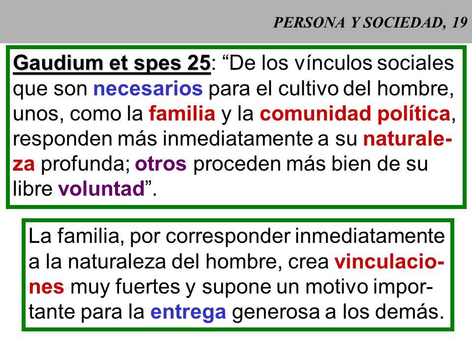 PERSONA Y SOCIEDAD, 18 2 El bienestar social y el desarrollo del grupo mismo. La autoridad debe facilitar a cada uno lo que necesita para llevar una v