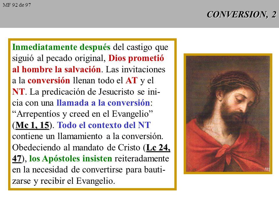 CONVERSION, 2 Inmediatamente después del castigo que siguió al pecado original, Dios prometió al hombre la salvación.
