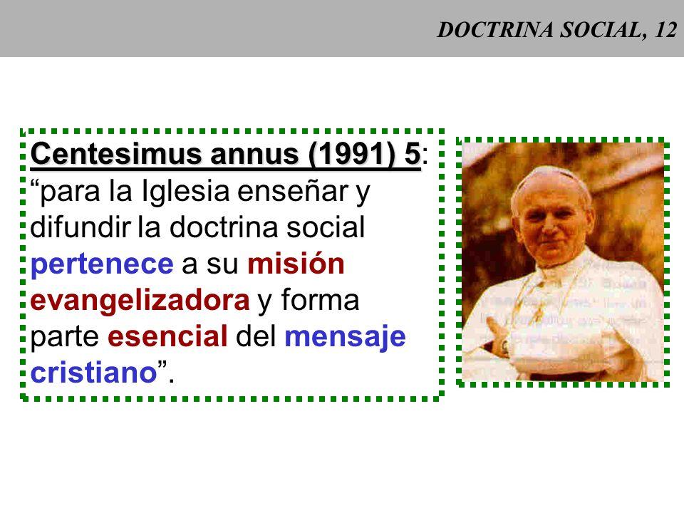 DOCTRINA SOCIAL, 11 La doctrina social de la Iglesia: - acoge e investiga la realidad social a la luz de la Revelación divina; - ha sido elaborada por