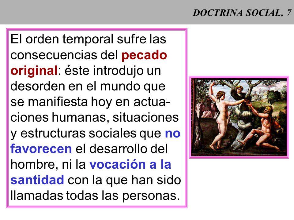 DOCTRINA SOCIAL, 6 Doctrina social Consta de tres elementos básicos: 1. Principios de reflexión: señalan las ba- ses para construir una convivencia so