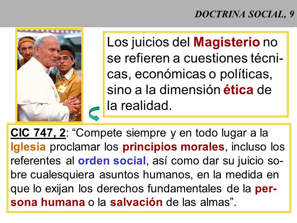 DOCTRINA SOCIAL, 8 La misión de la Iglesia, igual que la de Cristo, es sobrenatural: la salvación de los hombres. Incluye la recta ordenación de las r