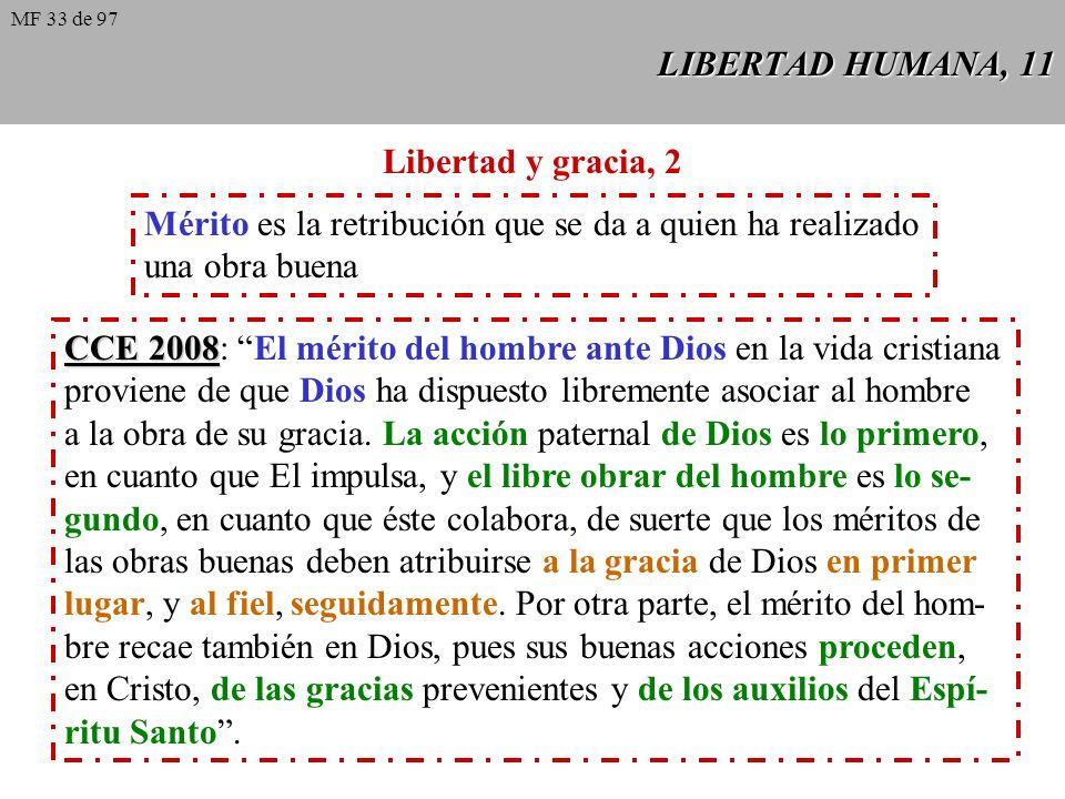 LIBERTAD HUMANA, 10 Libertad y gracia, 1 Dada la condición del hombre, herido por el pecado original, el cristiano ne- cesita de la gracia de Dios par
