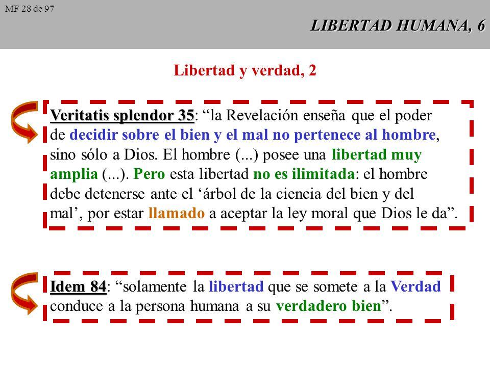 LIBERTAD HUMANA, 5 Libertad y verdad, 1 La libertad supone que el sujeto es consciente de la bondad o malicia del acto que pretende llevar a cabo: sól