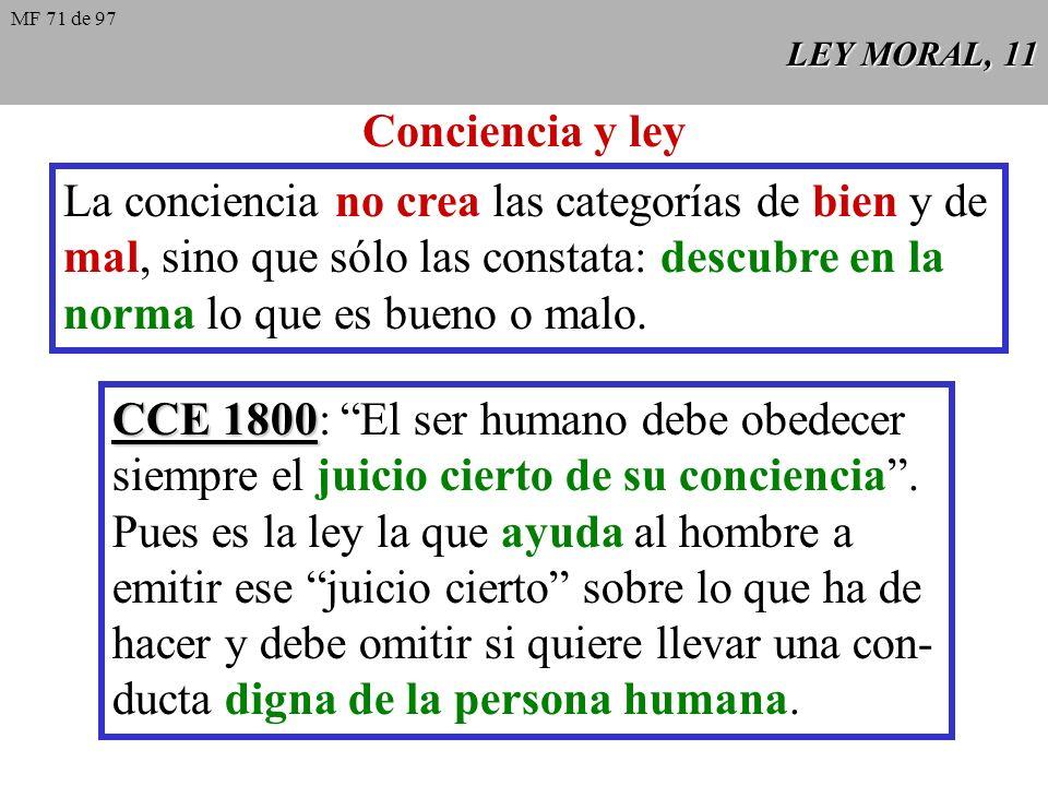 LEY MORAL, 10 Libertad y ley Libertad y ley no se oponen, sino que ambas se requieren mutua- mente. La ley es una ayuda necesaria para que el sujeto c
